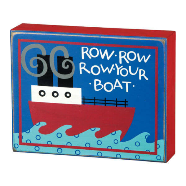 ROW ROW ROW YOUR BOAT WOODEN PLAQUE